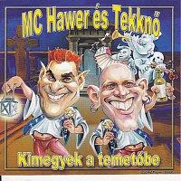 MC Hawer & Tekkno – Kimegyek a temetőbe