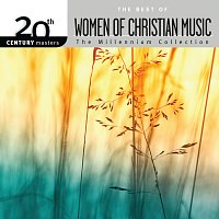 Různí interpreti – 20th Century Masters - The Millennium Collection: The Best Of Women Of Christian Music