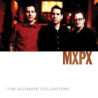 MxPx – MxPx Ultimate Collection