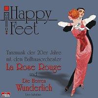 La Rose Rouge und Die Herren Wunderlich – Happy Feet