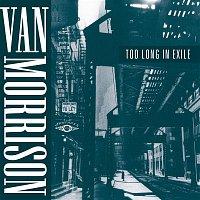 Van Morrison – Too Long in Exile