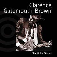 "Clarence ""Gatemouth"" Brown – Okie Dokie Stomp"