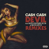 Cash Cash – Devil (feat. Busta Rhymes, B.o.B & Neon Hitch) [Remixes]