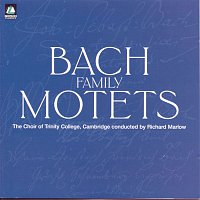 The Choir Of Trinity College, Cambridge, Richard Marlow, Martin Peck, Christopher Allsop, Andrew Lamb, Johann Bach – Bach/Family Motets