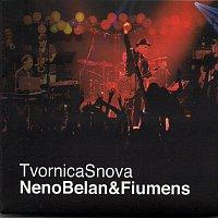 NENO BELAN & FIUMENS – TVORNICA SNOVA