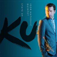 Igor Matković Quintet – State of Ku