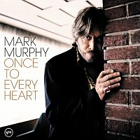 Mark Murphy – Once To Every Heart