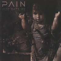 Pain – Just Hate Me