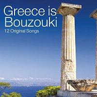 Různí interpreti – Greece Is... Bouzouki