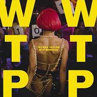 Teyana Taylor – WTP [Remixes]