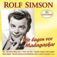 Rolf Simson – Wir lagen vor Madagaskar - 50 große Erfolge