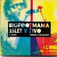 BIG FOOT MAMA – BIG FOOT MAMA 15 LET V ŽIVO
