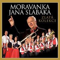 Moravanka Jana Slabáka – Zlatá kolekce