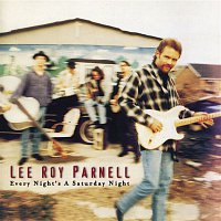Lee Roy Parnell – Every Night's A Saturday Night