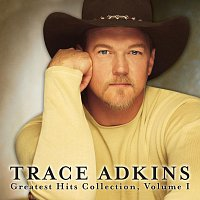 Trace Adkins – Greatest Hits Collection, Volume 1