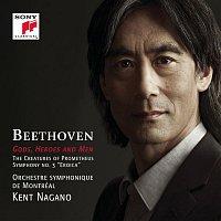 Kent Nagano, Ludwig van Beethoven, Orchestre Symphonique de Montréal – Gods, Heroes and Men - Beethoven: The Creatures of Prometheus, Op. 43 & Symphony No. 3, Op. 55