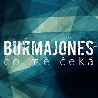 Burma Jones – Co mě čeká