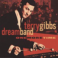 Terry Gibbs Dream Band – Vol. 6: One More Time