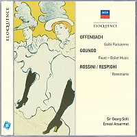 Orchestra of the Royal Opera House, Covent Garden, Sir Georg Solti – Offenbach: Gaité Parisienne; Gounod: Faust Ballet Music; Rossini/Respighi: Rossiniana