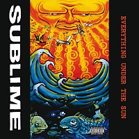 Sublime – Everything Under The Sun