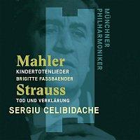 Sergiu Celibidache, Brigitte Fassbaender – Mahler: Kindertotenlieder - Strauss, Richard: Tod und Verklarung