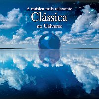 Různí interpreti – A Musica Mais Relaxante Classica No Universo