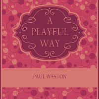 Paul Weston – A Playful Way