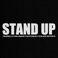 Tom Morello, Shea Diamond, Dan Reynolds, The Bloody Beetroots – Stand Up