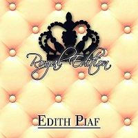 Edith Piaf – Royal Edition