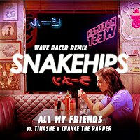 Snakehips, Tinashe, Chance The Rapper – All My Friends (Wave Racer Remix)