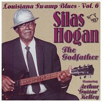 "Silas Hogan, Arthut ""Guitar"" Kelley – Louisiana Swamp Blues Vol. 6"