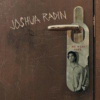 Joshua Radin – We Were Here