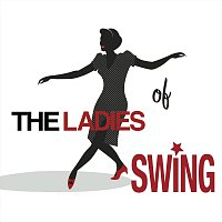 Různí interpreti – The Ladies of Swing