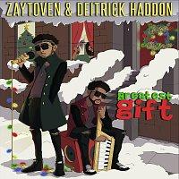 Zaytoven, Deitrick Haddon – Greatest Gift