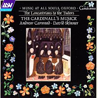 The Cardinall's Musick, Andrew Carwood, David Skinner – Music at All Soul's, Oxford