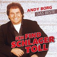 Andy Borg – Ich find Schlager toll - Das Beste