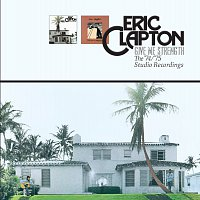 Eric Clapton – Give Me Strength: The '74/'75 Studio Recordings