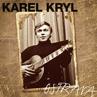 Karel Kryl – Ostrava 1967-1969