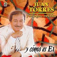 Juan Torres – Y Cómo Es Él