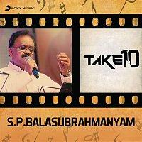 S. P. Balasubrahmanyam – Take 10: S.P. Balasubrahmanyam