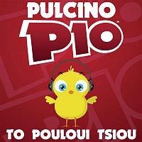 Pulcino Pio – To Pouloui Tsiou (Radio Edit)