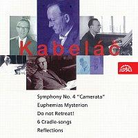 Přední strana obalu CD Kabeláč: Neustupujte, Symfonie č. 4, 6 Ukolébavek, Zrcadlení, Eufemias Mysterion