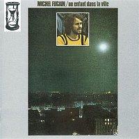 Michel Fugain – Un enfant dans la ville