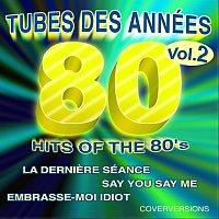 Tubes des années 80 - Hits of the 80's - Vol. 2