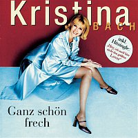 Kristina Bach – Ganz schon frech