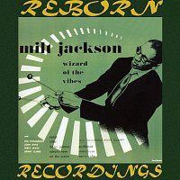 Milt Jackson – Wizard Of The Vibes, The Complete Sessions (RVG, HD Remastered)