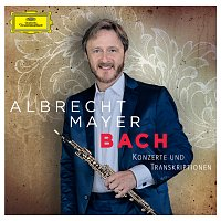 Albrecht Mayer – Bach - Konzerte und Transkriptionen