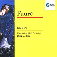 Choir of King's College, Cambridge, Stephen Cleobury – Fauré: Requiem, etc.