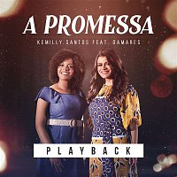 Kemilly Santos, Damares – A Promessa (Playback)
