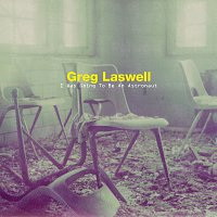 Greg Laswell – I Was Going To Be An Astronaut